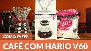 Como fazer café filtrado com o Hario V60