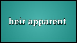 Heir apparent Meaning