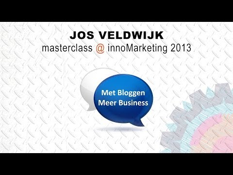 "Jos Veldwijk @ innoMarketing 2013 - ""Met bloggen, meer business"""