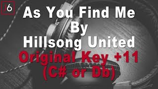 Hillsong United | As You Find Me Instrumental Music and Lyrics (Original Key +11 C# or Db)