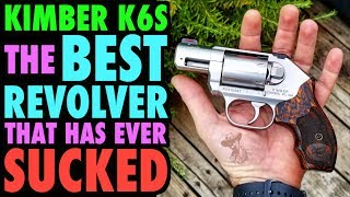 Kimber K6S :The BEST REVOLVER That Has Ever SUCKED!