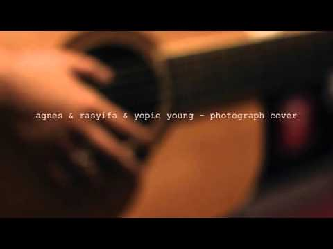 photograph by ed sheeran cover by agnes&rasyifa