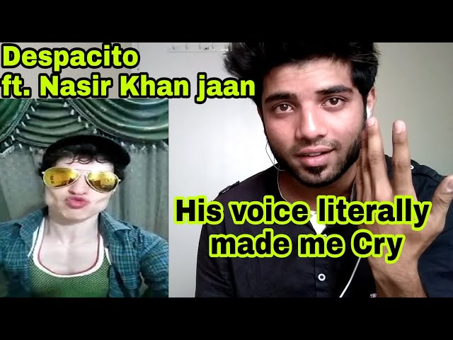 Despacito ft. Nasir khan jaan | Better than Justin Bieber ? His voice made me Cry | Reaction video
