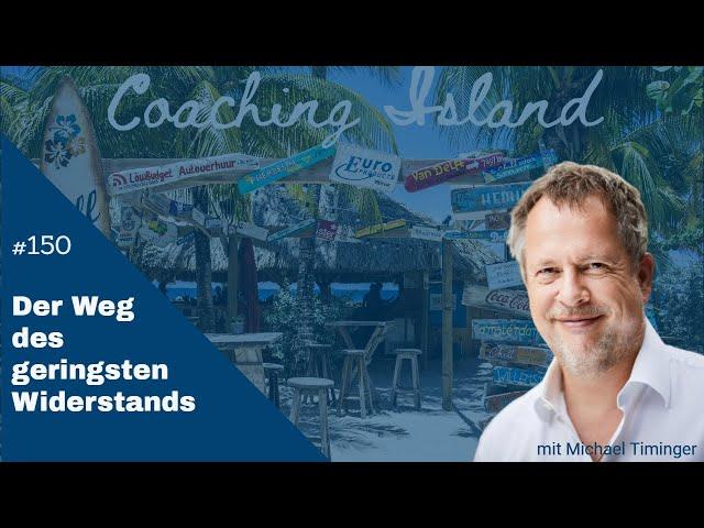 Coachingisland #150: Der Weg des geringsten Widerstands ....