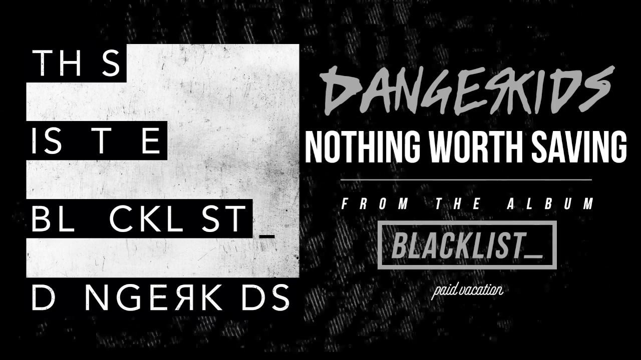 DANGERKIDS - Nothing Worth Saving [Audio]