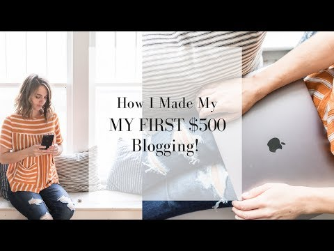 How I Made my First $500 Blogging | MAKE MONEY BLOGGING