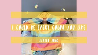I Could Be Every Color You Like - Stella Jang (lyric music)