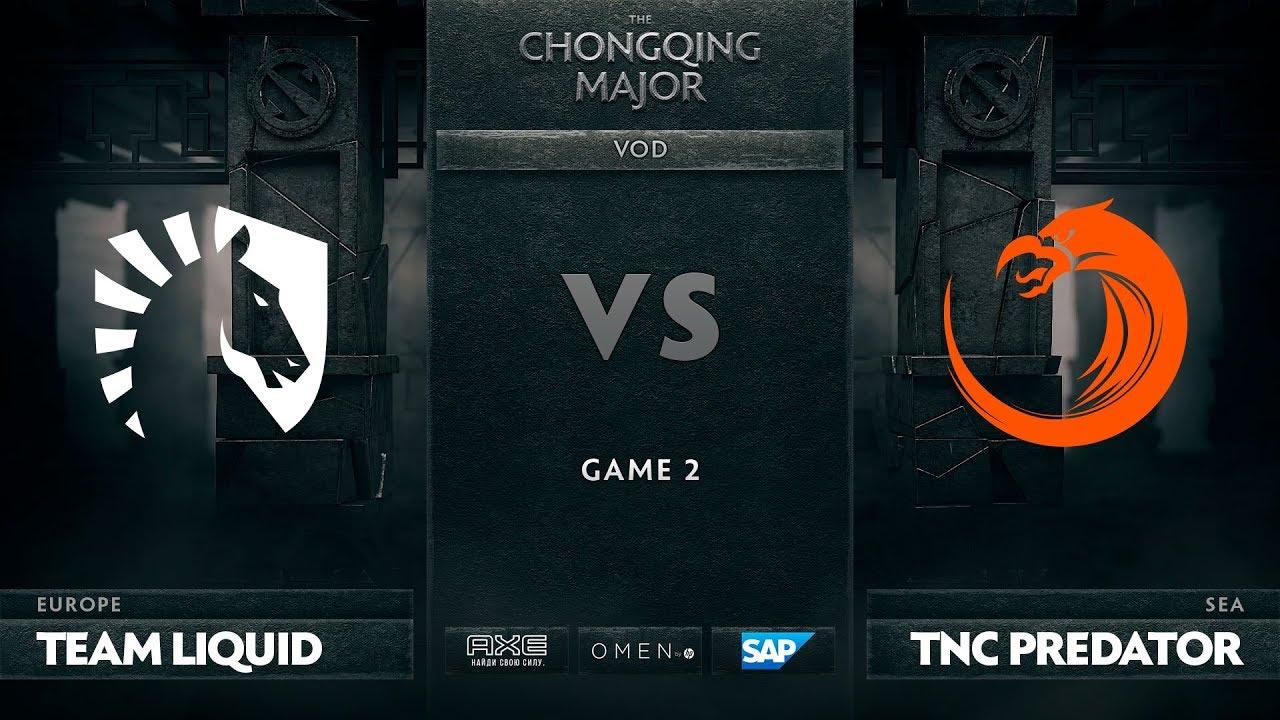 [RU] Team Liquid vs TNC Predator, Game 2, The Chongqing Major LB Round 2