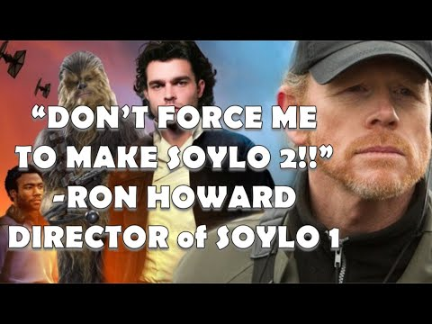 "RON HOWARD: ""FANDOM MENACE"" TO BLAME IF SOYLO SEQUEL IS MADE! OMG!"