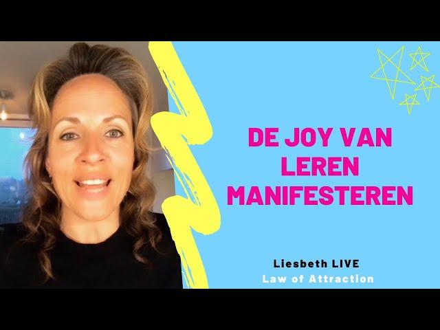 De JOY van leren manifesteren | Liesbeth LIVE Law of Attraction afl 37