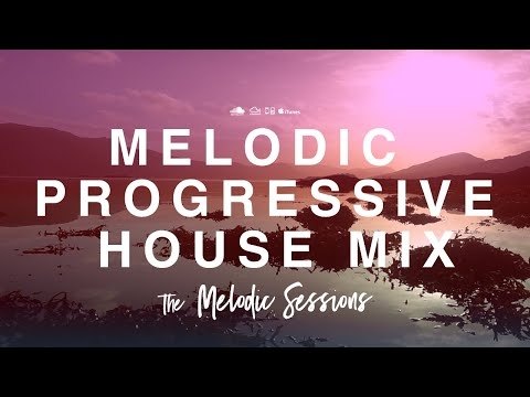 ♫ The Melodic Sessions: The Best in Progressive Melodic House and Sunset Trance  - Energise Mix