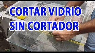 CORTAR VIDRIO SIN CORTADOR