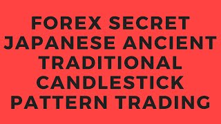 FOREX SECRET Japanese Ancient Traditional Candlestick Pattern Trading