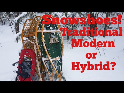 Snowshoes! Traditional, Modern Or Hybrid?