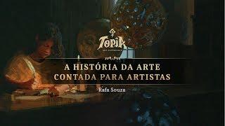 Topia 2019   A História da Arte Contada para Artistas, por Rafa Souza