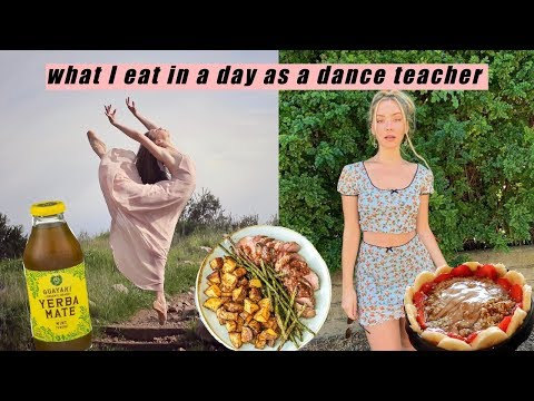 what I eat in a day as a dance teacher