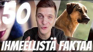 50 IHMEELLISTÄ FAKTAA MAAILMASTA #7