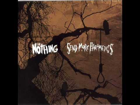 The Nothing / Send More Paramedics - North of England, South of Heaven