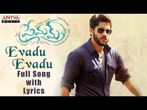 Evadu Evadu Full Song with Lyrics | Premam Songs | Naga Chaitanya, Shruthi Hassan, Anupama, Madonna