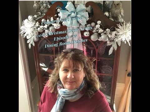 2017 Christmas Decor Series Episode #17: Dining Room Hutches