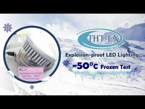 Explosion proof LED Light -50°C Frozen Test for 7 Days!