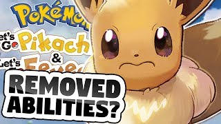 It looks like abilities have been removed from Let's Go Pikachu & Eevee. Let's talk about it.