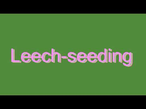 How to Pronounce Leech-seeding