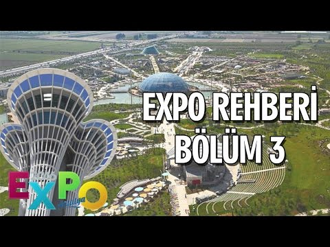 ANTALYA EXPO 2016 - GEZİ REHBERİ (TRAVEL GUIDE) BÖLÜM 3