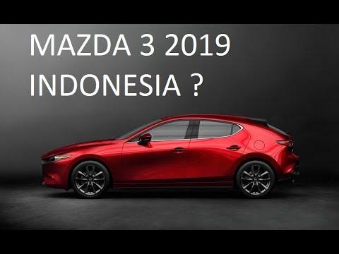 Mazda 3 2019 >> Mazda 3 2019 Indonesia