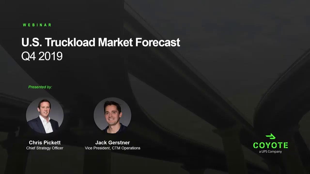 Video Q4 2019 U S Truckload Market Forecast