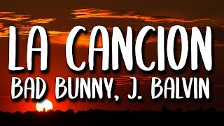 Bad Bunny, J. Balvin - La Cancion (Letra/Lyrics)
