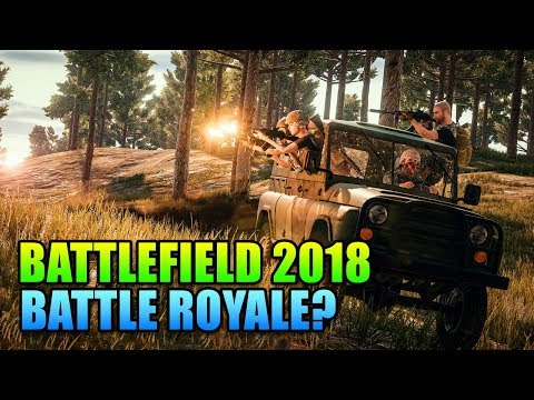 Battlefield 2018: Battle Royale? - This Week in Gaming   FPS News