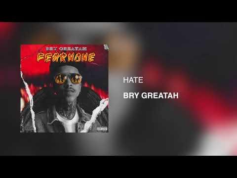 Bry Greatah - Hate (Audio)