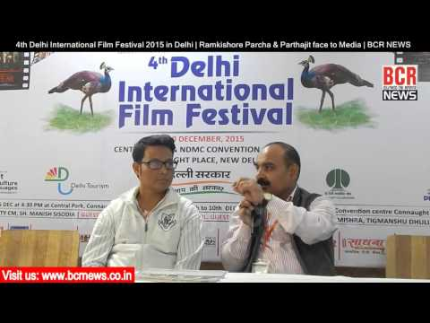 4th Delhi International Film Festival 2015 in Delhi | Ramkishore Parcha face to Media | BCR NEWS