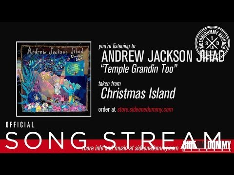 Andrew Jackson Jihad - Temple Grandin Too