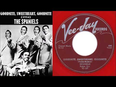 The Spaniels - Goodnite, Sweetheart, Goodnite - YouTube