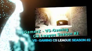 iGamerZ VS-Gaming CS League Season #2