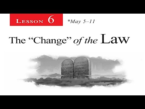 "2018 Q2 Lesson 06 – The ""Change"" of the Law"