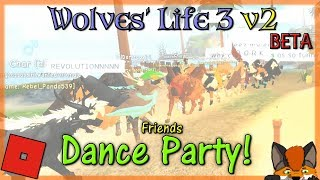 Roblox - Wolves' Life 3 v2 BETA - DANCE PARTY #39 - HD