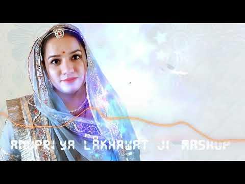 anupriya-lakhawat-mashup-||-अनुप्रिया-लखावत-माशुप-||