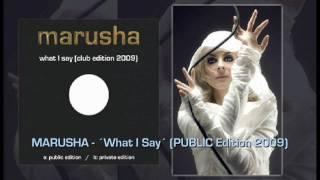 """MARUSHA """"What I Say"""" club edition 2009 (Public Edition)"""