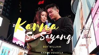 Gambar cover Karna Su Sayang | Cover - Boy William & Karen Vendela |