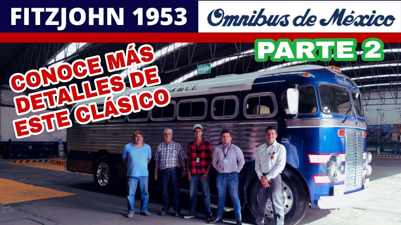 Entrevista al dueño del FITZJOHN 1953 Omnibus de México