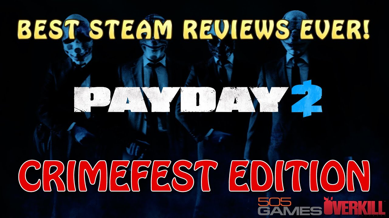 payday 2 best steam reviews ever crimefest dlc edition youtube