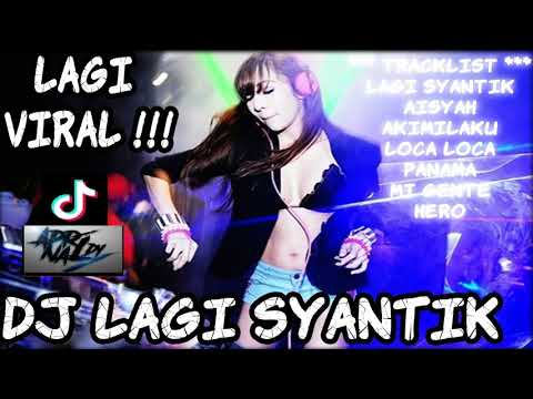 DJ LAGI SYANTIK REMIX MANTAP JIWA 2018   LAGI VIRAL
