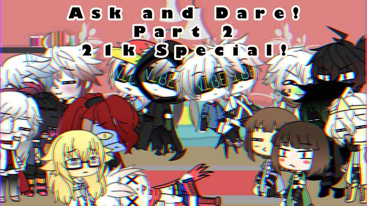 Ask and Dare! Part 2 [21k special] {Undertale GL}