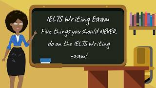 5 Things You Should NEVER Do on IELTS Writing Exam