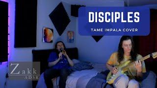 Tame Impala - Disciples (Cover)