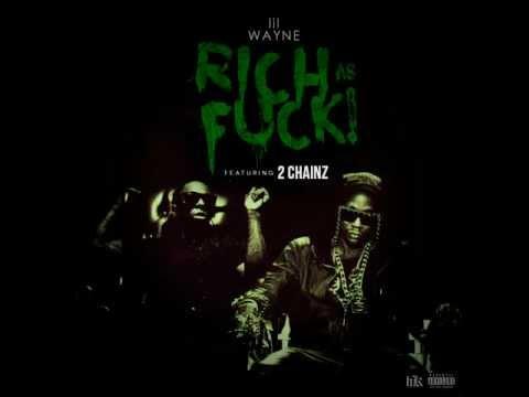 Lil Wayne - Rich As Fuck ft. 2 Chainz (Explicit) HQ
