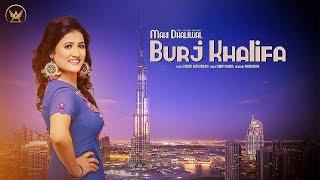 Burj Khalifa    Mahi Dhaliwal    Latest Punjabi Song 2017    Angel Records